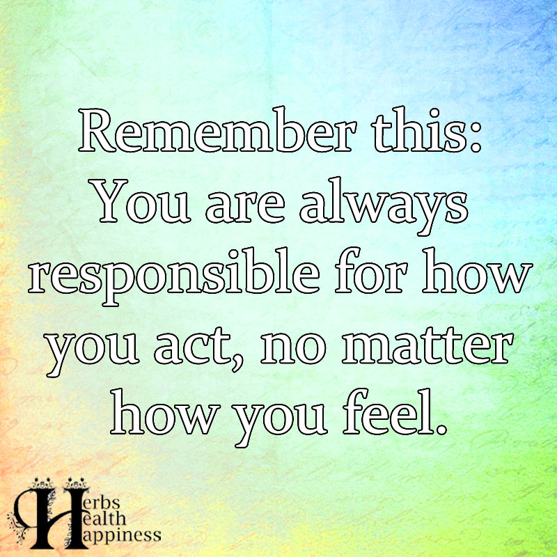 Remember This You Are Always Responsible