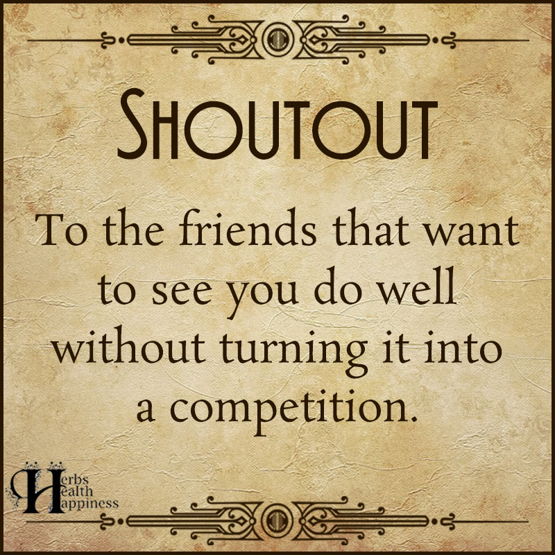 Shoutout To The Friends That Want To See You Do Well