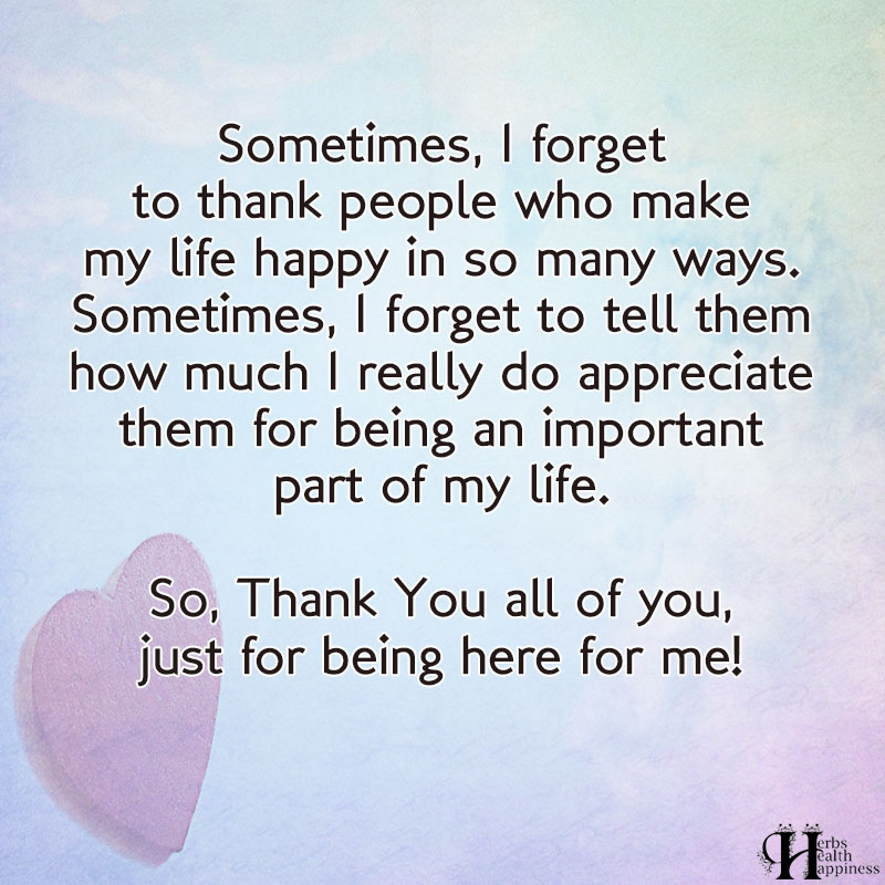 Sometimes, I Forget To Thank The People Who Make My Life