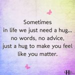 Sometimes In Life We Just Need A Hug