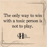 The Only Way To Win With A Toxic Person
