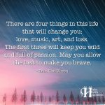 There Are Four Things In This Life That Will Change You