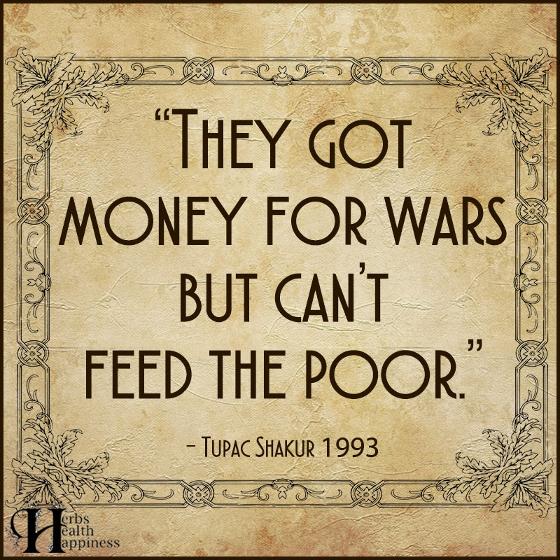 They Got Money For Wars But Can't Feed The Poor