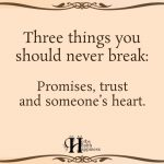 Three Things You Should Never Break