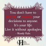 You Don't Have To Defend Or Explain Your Decisions To Anyone