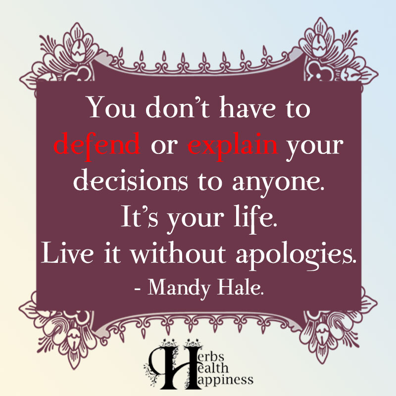 You Dont Have To Defend Or Explain Your Decisions To Anyone