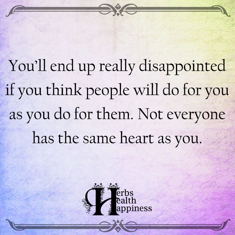 Youll End Up Really Disappointed If You Think People Will