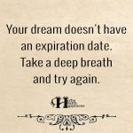 Your Dream Doesn't Have To Have An Expiration Date