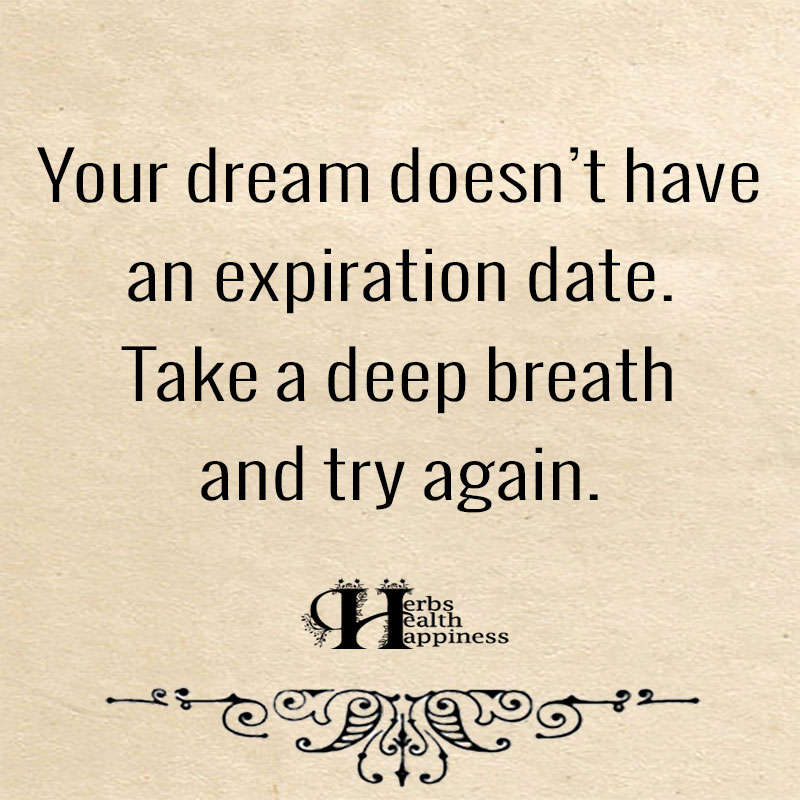 Your Dream Doesnt Have To Have An Expiration Date