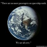There Are No More Passengers On Spaceship Earth