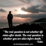 The Real Question Is Whether You Are Alive Before Death