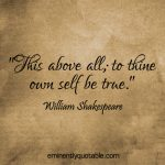 This Above All; To Thine Own Self Be True
