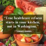True Healthcare Reform Starts in Your Kitchen, Not in Washington