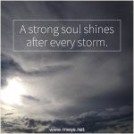 A Strong Soul Shines After Every Storm