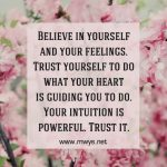 Believe In Yourself And Your Feelings