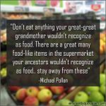 Don't Eat Anything Your Great-great Grandmother Wouldn't Recognize As Food