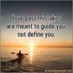 Your Past Mistakes Are Meant To Guide You, Not Define You