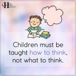 Children Must Be Taught How To Think
