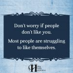 Don't Worry If People Don't Like You