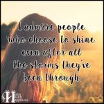 I Admire People Who Choose To Shine