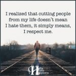 I Realized That Cutting People From My Life Doesn't Mean I Hate Them