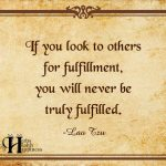 If You Look To Others For Fulfillment