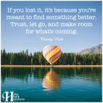 If You Lost It, It's Because You're Meant To Find Something Better