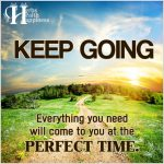 Keep Going. Everything Will Come