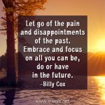 Let Go Of The Pain And Disappointments Of The Past