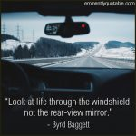 Look At Life Through The Windshield
