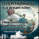 Overthinking Is A Dream Killer