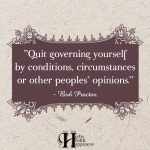 Quit Governing Yourself By Conditions