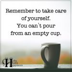 Remember To Take Care Of Yourself