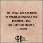 So If You Are Too Tired To Speak
