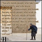 Society Needs People Who Take Care Of The Elderly