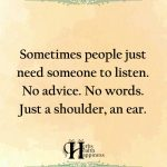 Sometimes People Just Need Someone To Listen