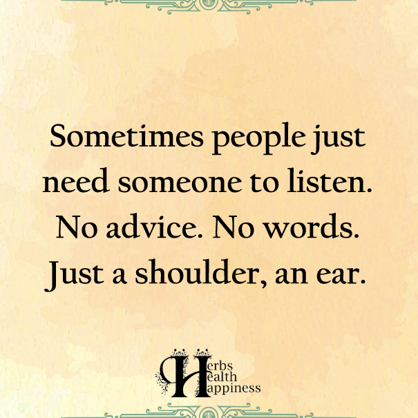 Need Someone Quotes Sometimes People Just Need Someone To Listen   ø Eminently  Need Someone Quotes