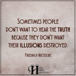 Sometimes People Don't Want To Hear The Truth