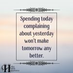 Spending Today Complaining About Yesterday