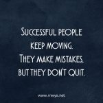 Successful People Keep Moving