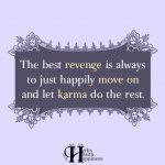 The Best Revenge Is Always To Just Happily Move On