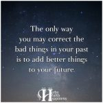 The Only Way You May Correct The Bad Things