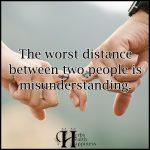 The Worst Distance Between Two People Is Misunderstanding