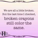 We Are All A Little Broken
