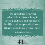 We Spend The First Year Of A Child's Life Teaching It To Walk And Talk