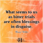 What Seems To Us As Bitter Trials Are Often Blessings In Disguise