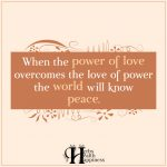 When The Power Of Love Overcomes The Love Of Power