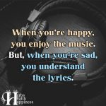 When You're Happy, You Enjoy The Music