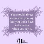 You Should Always Mean What You Say