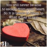 You Will Never Be Able To Escape From Your Heart